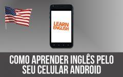 Como aprender inglês pelo seu celular Android – (Vídeo)