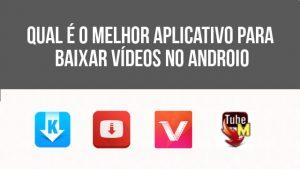 Qual é o melhor aplicativo para baixar vídeos no Android