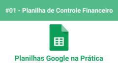 Como Criar uma Planilha de Controle Financeiro