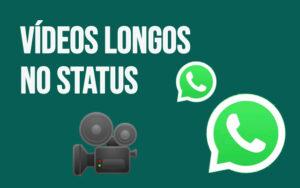 Como colocar videos com mais de 30 segundos no Status do WhatsApp