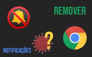 """Como remover notificações """"Vírus"""" do Chrome"""