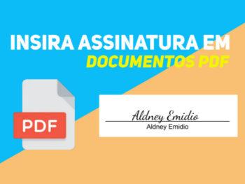 Como inserir sua assinatura em documentos PDF?